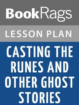 Casting the Runes, and Other Ghost Stories Lesson Plans