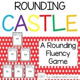 Castle: Rounding Fluency