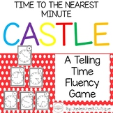 Castle: Telling Time Fluency (Time to the Nearest Minute)