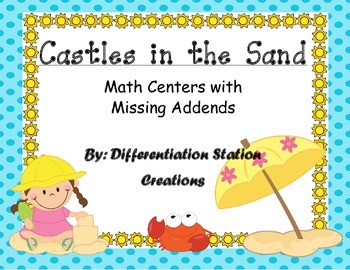 Castles in the Sand! Hands-On Missing Addends Center, Differentiated
