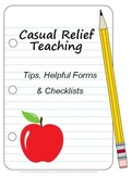 Casual Relief Teaching - Tips, Helpful Forms and Checklists
