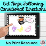 Cat Ninja Conditional Directions NO PRINT NO PREP