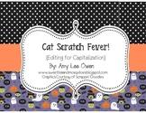 Cat Scratch Fever! (Editing for Capitalization)