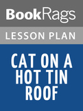 Cat on a Hot Tin Roof Lesson Plans