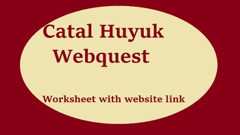 Catal Huyuk Webquest