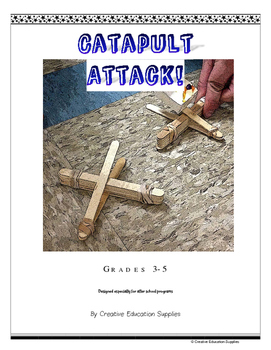 Catapult Attack! Grades 3-5 (For after school programs)