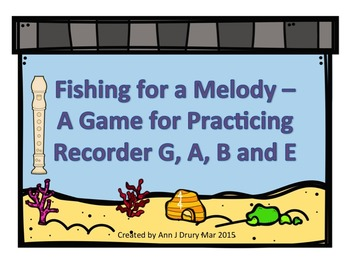 Fishing for A Melody - A Game for Recorder to Practice G, A, B and E