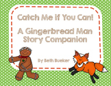 Catch Me if You Can! A Gingerbread Man Story Companion