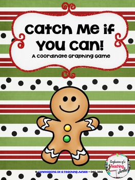 Catch Me if You Can! Gingerbread Man Coordinate Graphing Game