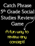 Catch Phrase 5th Grade Social Studies Review Game
