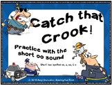 Catch That Crook!   Practice with the short oo sound