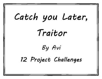 Catch You Later, Traitor - 12 Project Challenges