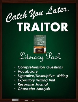 Catch You Later, Traitor - Literacy Unit