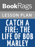 Catch a Fire: The Life of Bob Marley Lesson Plans