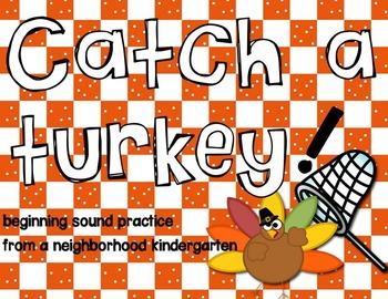 Catch a Turkey! Beginning Sound Practice