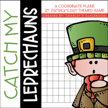 Catch my Leprechauns Coordinate Plane Game | A St. Patrick's Day Activity