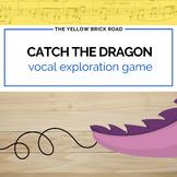 Catch the Dragon Vocal Exploration