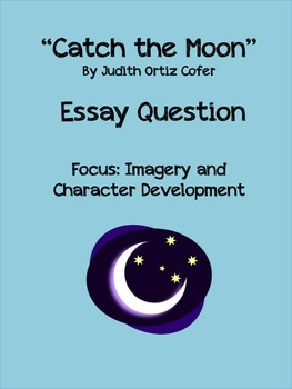 Catch the Moon Essay Question Imagery and Character Development