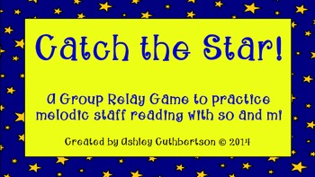 Catch the Star!:  A Group Relay Game to Practice Melodic R