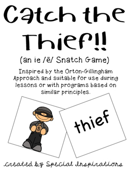 Catch the Thief! (an ie /e/ game) Orton-Gillingham