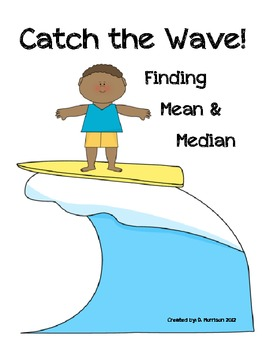 Catch the Wave! Finding Mean & Median