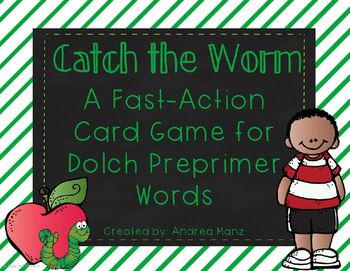 Catch the Worm: A Fast-Paced Card Game for Dolch Preprimer Sight Words