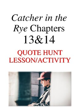 Catcher in the Rye CHAPTER 13 and 14 QUOTE HUNT ACTIVITY and MOTIF LESSON PLAN