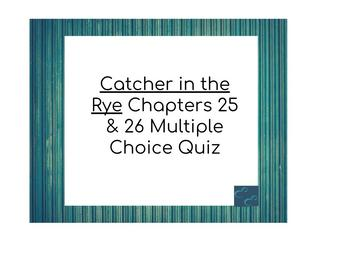 Catcher in the Rye Chapters 25 & 26 Multiple Choice Quiz
