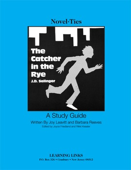Catcher in the Rye - Novel-Ties Study Guide
