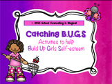 Catching B.U.G.S: Activities to Help Build Up Girls Self-Esteem