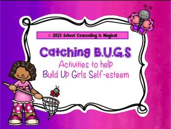 Catching B.U.G.S: Activities to Help Build Up Girls Self-Esteem