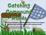 Catching Compound Words: Common Core Aligned Literacy Workstations