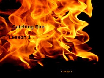 Catching Fire Part 1: The Spark  Ch 1-9  Journals, Vocab, and Pre-Reading