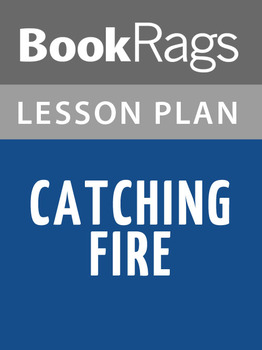 Catching Fire Lesson Plans