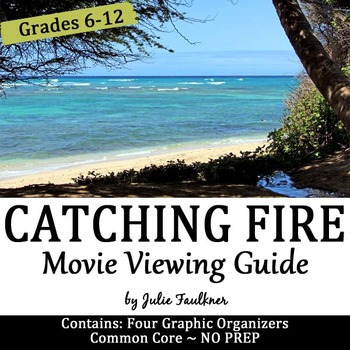Catching Fire Movie Guide, Worksheets, Prompts, Add Rigor, Sub Plans,End of Year