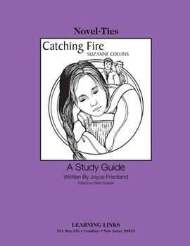 Catching Fire - Novel-Ties Study Guide