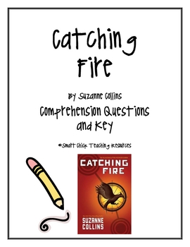 Catching Fire, by S. Collins, Comprehension Questions and Key