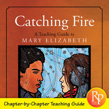 Catching Fire by Suzanne Collins: Literature Teacher Guide