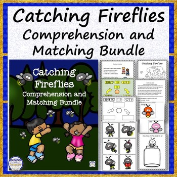 Catching Fireflies Reading Comprehension and Matching Bundle