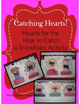 Catching Hearts!  Hearts for the How to Catch a Snowflake Activity
