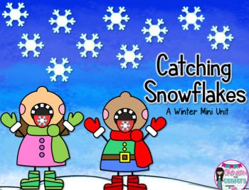 Catching Snowflakes- A mini unit