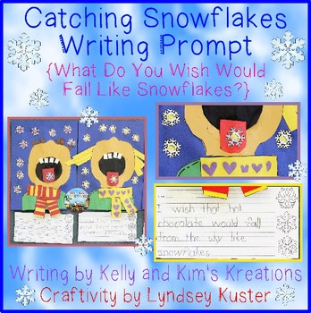 Catching Snowflakes Writing Prompt: What Do You Wish Would Fall Like Snowflakes?