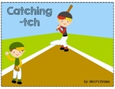 Catching -tch
