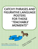 """Catchy Phrases and FIgurative Language Posters for those """"Teachable Moments"""""""