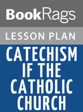 Catechism of the Catholic Church Lesson Plans