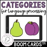 Categories BOOM CARDS™ for Language Processing Vocabulary