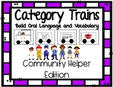 Category Trains (Community Helpers), Oral Language and Vocabulary Building Game!