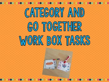 Category and Go Together Work Box Tasks