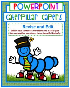 Caterpillar Capers Revise and Edit in POWERPOINT
