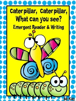 Caterpillar, Caterpillar, what can you see? Emergent Reader and Activities